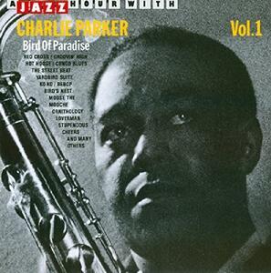Bird of Paradise vol.1 - CD Audio di Charlie Parker
