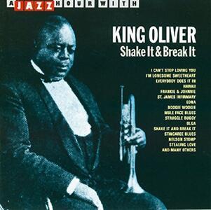 Shake It & Break It - CD Audio di King Oliver