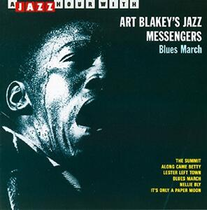 Blues March - CD Audio di Art Blakey,Jazz Messengers