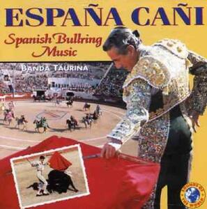 Espana Cani - CD Audio di Banda Taurina