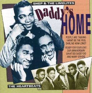Daddy's Home - CD Audio di Shep and the Limelites,Heartbeats