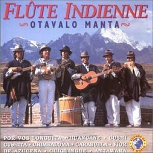 Flute Indienne - CD Audio di Otavalo Manta