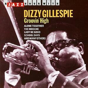 Groovin' High - CD Audio di Dizzy Gillespie