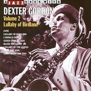A Jazz Hour with vol.2 - CD Audio di Dexter Gordon