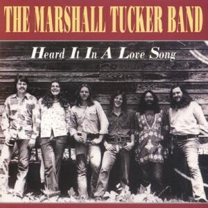Heard It in a Love Song - CD Audio di Marshall Tucker Band