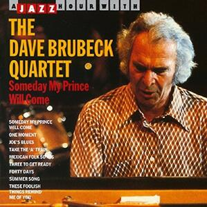 Someday My Prince Will co - CD Audio di Dave Brubeck