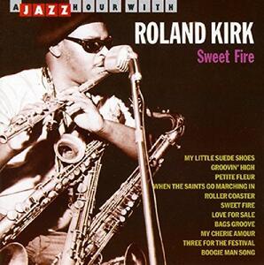Sweet Fire - CD Audio di Roland Kirk