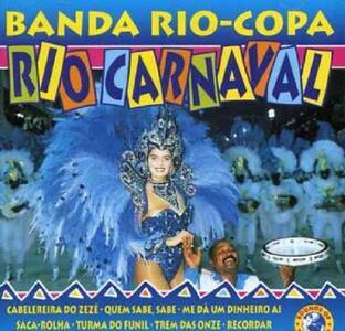 Rio Carnaval - CD Audio di Banda Rio Copa