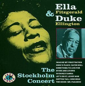 The Stockholm Concert - CD Audio di Duke Ellington,Ella Fitzgerald
