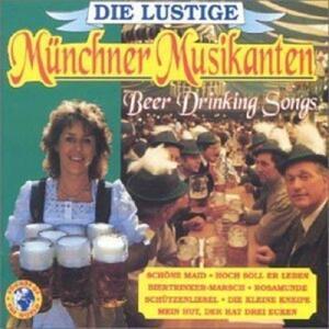 Beer Drinking Songs - CD Audio di Muncher Musikanten