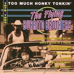Too Much Honky Tonkin' - CD Audio di Flying Burrito Brothers