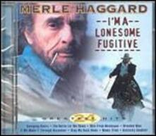 I'm a Lonesome Fugitive - CD Audio di Merle Haggard