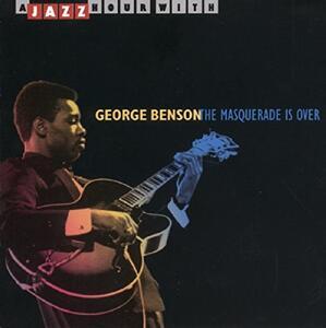 The Masquerade Is Over - CD Audio di George Benson