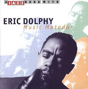 Music Matador - CD Audio di Eric Dolphy