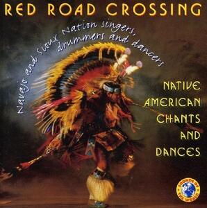 Native American Chants - CD Audio di Red Road Crossing