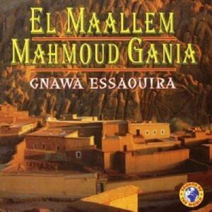 Gnawa Essaouira - CD Audio di Maalem Mahmou Gania