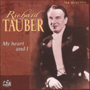 My Heart and I - CD Audio di Richard Tauber