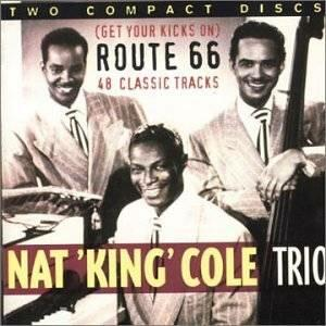 Get Your Kicks on Route 66 - CD Audio di Nat King Cole
