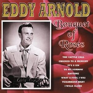 Bouquet of Roses - CD Audio di Eddy Arnold
