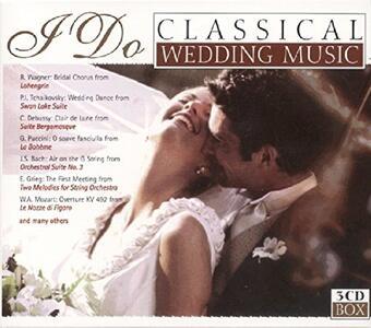 I Do. Classical Wedding Music - CD Audio