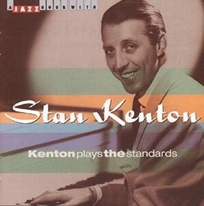 Kenton Plays the Standard - CD Audio di Stan Kenton