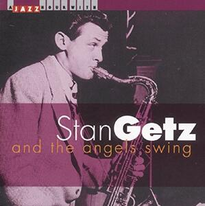 And the Angels Swing - CD Audio di Stan Getz