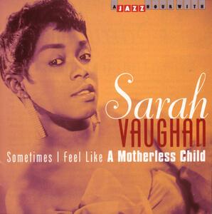 Sometimes I Feel Like A.. - CD Audio di Sarah Vaughan