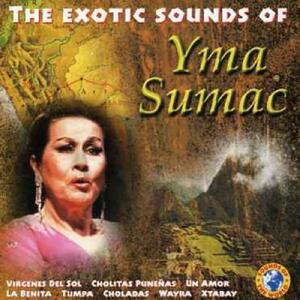 Exotic Sound of - CD Audio di Yma Sumac