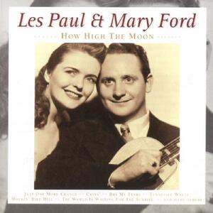 How High the Moon - CD Audio di Les Paul,Mary Ford