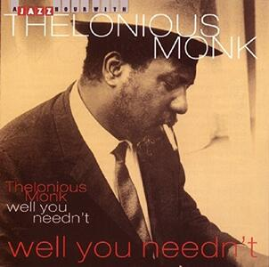 Well You Needn'T - CD Audio di Thelonious Monk