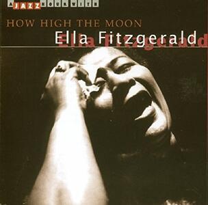 How High the Moon - CD Audio di Ella Fitzgerald
