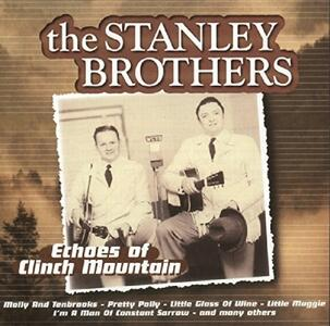 Echoes of Clinch Mountain - CD Audio di Stanley Brothers