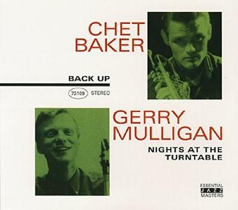 Nights at the Turntable - CD Audio di Chet Baker,Gerry Mulligan
