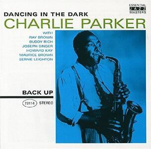 Dancing in the Dark - CD Audio di Charlie Parker