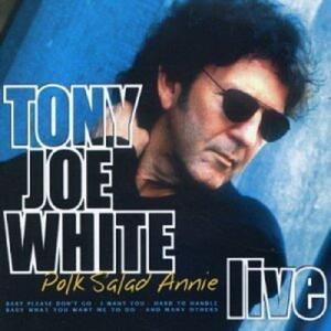 Polk Salad Annie. Live - CD Audio di Tony Joe White