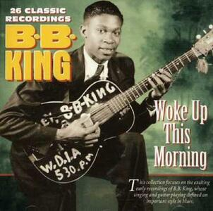 Woke Up This Morning - CD Audio di B.B. King