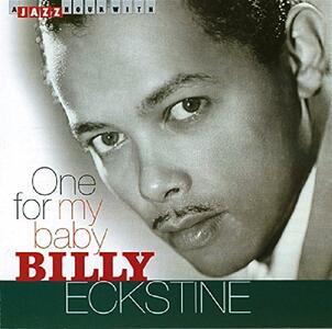 One for My Baby - CD Audio di Billy Eckstine