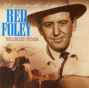 Hillbilly Fever - CD Audio di Red Foley