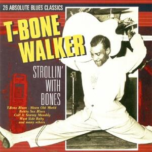 Strollin' with Bones - CD Audio di T-Bone Walker