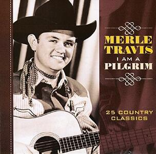 I Am a Pilgrim - CD Audio di Merle Travis