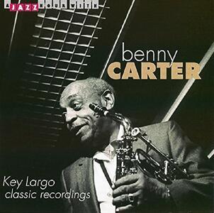 Key Largo. Classic Recordings - CD Audio di Benny Carter