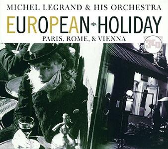European Holiday. Paris, Rome & Vienna - CD Audio di Michel Legrand