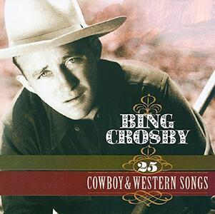 25 Cowboy & amp;Western Songs - CD Audio di Bing Crosby