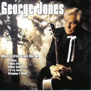 When the Grass Grows Over - CD Audio di George Jones