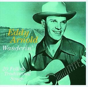 Wanderin' - CD Audio di Eddy Arnold