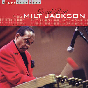 Good Bait - CD Audio di Milt Jackson