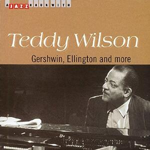 Gershwin, Ellington and More - CD Audio di Teddy Wilson