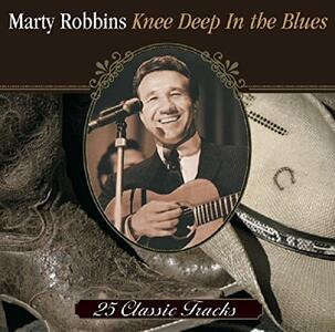 Knee Deep in the Blues - CD Audio di Marty Robbins