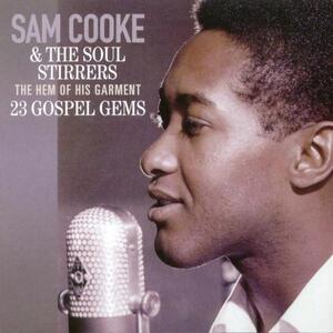 Hem of His Garment - CD Audio di Sam Cooke,Soul Stirrers