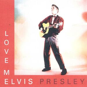 Love Me - CD Audio di Elvis Presley